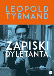 Zapiski dyletanta 213x300 - Zapiski dyletanta Leopold Tyrmand