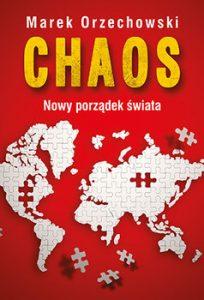 Chaos. Nowy porzadek swiata 204x300 - Chaos Nowy porządek świataMarek Orzechowski