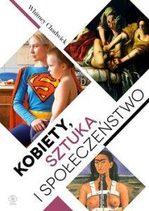 Kobiety sztuka i społeczenstwo 213x300 - Kobiety sztuka i społeczeństwo Whitney Chadwick