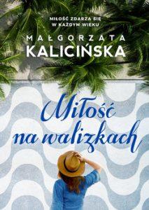 Milosc na walizkach 213x300 - Miłość na walizkach Małgorzata Kalicińska