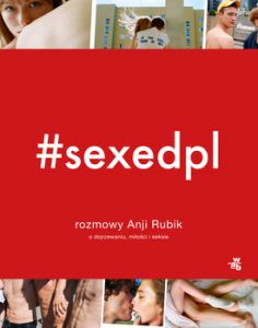SEXEDPL 236x300 - SEXEDPL Rozmowy Anji Rubik o dojrzewaniu miłości i seksie