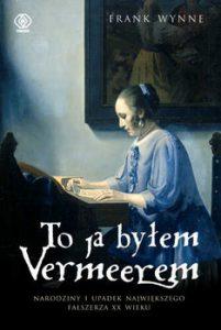 To ja bylem Vermeerem 201x300 - To ja byłem VermeeremFrank Wynne