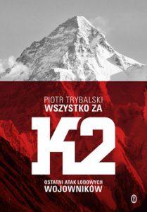 Wszystko za K2 209x300 - Wszystko za K2 Piotr Trybalski