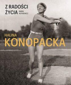 Z radosci zycia. Halina Konopacka 250x300 - Z radości życia Halina KonopackaMaria Rotkiewicz