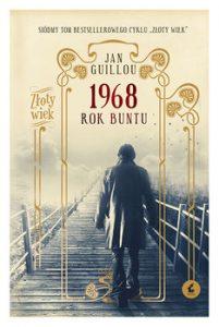 1968. Rok buntu 201x300 - 1968 Rok buntu Jan Guillou