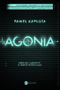 Agonia 201x300 - Agonia Lekarze i pacjenci w stanie krytycznym Paweł Kapusta