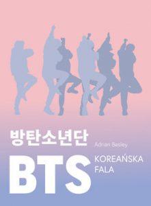 BTS. Koreanska fala 221x300 - BTS Koreańska falaAdrian Besley