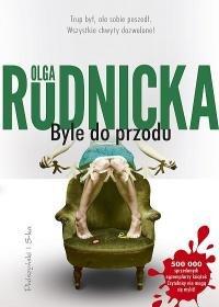 Byle do przodu - Byle do przodu Olga Rudnicka