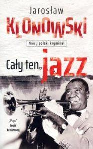 Caly ten jazz 187x300 - Cały ten jazz Jarosław Klonowski