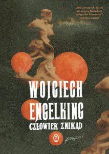 Czlowiek znikad 213x300 - Człowiek znikąd Wojciech Engelking