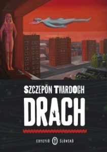 Drach. Edycyjŏ ślōnskŏ 211x300 - Drach edycyjo ślonsko Szczepan Twardoch