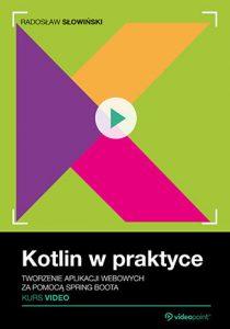 Kotlin w praktyce 210x300 - Kotlin w praktyce. Kurs video. Tworzenie aplikacji webowych za pomocą Spring Boota