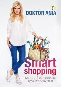 Smart shopping 213x300 - Smart shopping Kupuj świadomie Żyj zdrowiej Anna Makowska