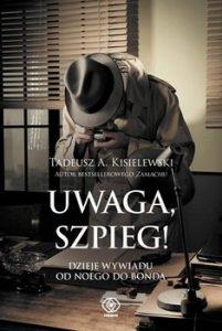 Uwaga szpieg 201x300 - Uwaga szpieg Tadeusz A Kisielewski