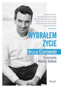 Wybralem zycie 207x300 - Wybrałem Życie Michał Czarnecki monika Sobień