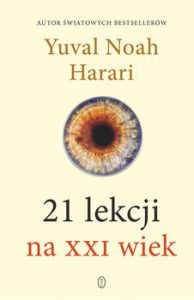 21 lekcji na XXI wiek 194x300 - 21 lekcji na XXI wiek Yuval Noah Harari
