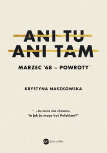 Ani tu ani tam 209x300 - Ani tu ani tam Marzec 68 powroty Krystyna Naszkowska