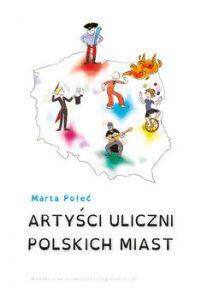 Artysci uliczni polskich miast 201x300 - Artyści uliczni polskich miastMarta Połeć