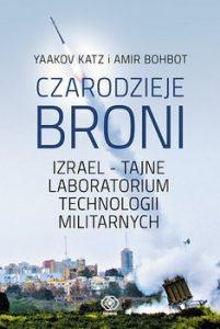 Czarodzieje broni 201x300 - Czarodzieje broni Izrael tajne laboratorium technologii militarnych Amir Bohbot Yaakov Katz