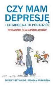 Czy mam depresje 196x300 - Czy mam depresję i co mogę na to poradzić Poradnik dla nastolatków Monika Parkinson Shirley Reynolds