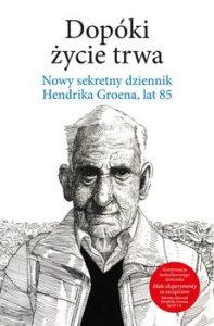 Dopoki zycie trwa 197x300 - Dopóki życie trwa Hendrik Groen