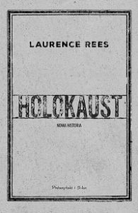 Holokaust. Nowa historia 195x300 - Holokaust Nowa historia Laurence Rees