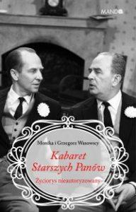 Kabaret Starszych Panow 192x300 - Kabaret Starszych Panów Życiorys nieautoryzowany Monika Makowska-Wasowska Grzegorz Wasowski