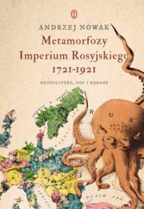 Metamorfozy Imperium Rosyjskiego 206x300 - Metamorfozy Imperium Rosyjskiego 1721-1921Andrzej Nowak