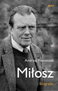 Milosz. Biografia 192x300 - Miłosz Biografia Andrzej Franaszek