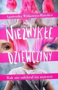Niezwykle dziewczyny 193x300 - Niezwykłe dziewczyny Agnieszka Witkowicz-Matolicz