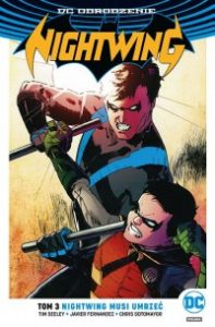 Nightwing musi umrzec 197x300 - Nightwing Tom 3 Nightwing musi umrzeć	Tim Seeley Javier Fernández Chris Sotomayor
