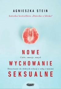 Nowe wychowanie seksualne - Nowe wychowanie seksualneAgnieszka Stein