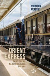 Orient Express 199x300 - Orient Express Świat z okien najsłynniejszego pociaguTorbjorn Faerovik