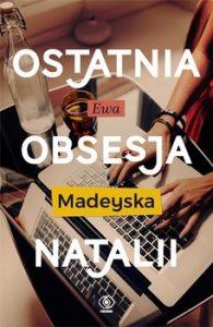 Ostatnia obsesja Natalii 195x300 - Ostatnia obsesja NataliiEwa Madeyska