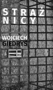 Straznicy 177x300 - StrażnicyGiedrys Wojciech
