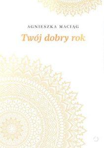 Twoj dobry rok 211x300 - Twój dobry rok Agnieszka Maciąg
