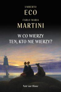 W co wierzy ten kto nie wierzy 200x300 - W co wierzy ten kto nie wierzy Umberto Eco Carlo Maria Martini