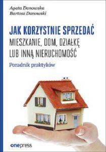 Jak korzystnie sprzedac mieszkanie dom dzialke lub inna nieruchomosc 210x300 - Jak korzystnie sprzedać mieszkanie dom działkę lub inną nieruchomość Agata Danowska Bartosz Danowski