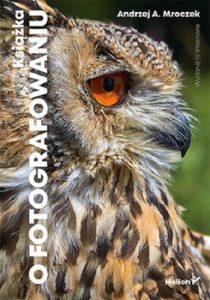 Ksiazka o fotografowaniu 210x300 - Książka o fotografowaniu Andrzej A Mroczek