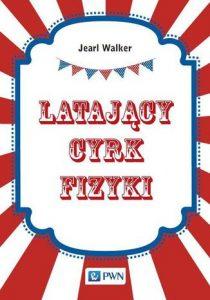 Latajacy cyrk fizyki 210x300 - Latający cyrk fizykiJearl Walker