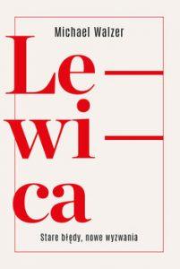 Lewica 201x300 - Lewica Nowe wyzwaniaMichael Walzer