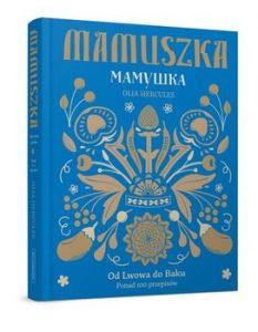 Mamuszka 233x300 - Mamuszka Od Lwowa do Baku Ponad 100 przepisów Olia Hercules