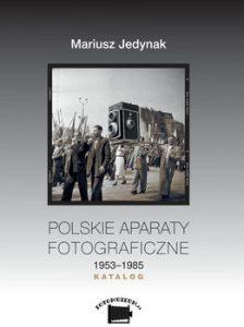 Polskie aparaty fotograficzne 224x300 - Polskie aparaty fotograficzne 1953-1985 KatalogMariusz Jedynak