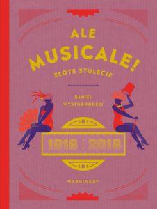 Ale musicale 226x300 - Ale musicale Złote stulecie 1918-2018 Daniel Wyszogrodzki
