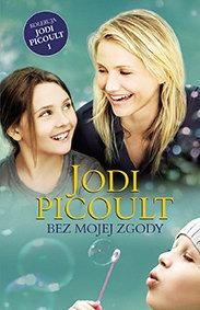 Bez mojej zgody - Bez mojej zgody Jodi Picoult