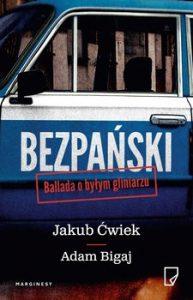 Bezpanski 193x300 - Bezpański Ballada o byłym gliniarzu Jakub Ćwiek Adam Bigaj
