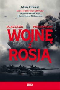 Dlaczego przegramy wojne z Rosja 203x300 - Dlaczego przegramy wojnę z Rosją Juliusz Ćwieluch Mirosław Różański
