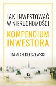 Jak inwestowac w nieruchomosci Kompendium inwestora 195x300 - Kompendium inwestora Jak inwestować w nieruchomościDamian Kleczewski