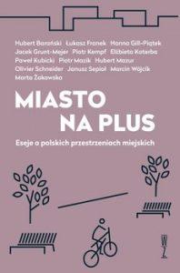 Miasto na plus 198x300 - Miasto na plus Eseje o polskich przestrzeniach miejskich