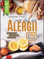 Nie daj sie alergii - Nie daj się alergii Katarzyna Turek